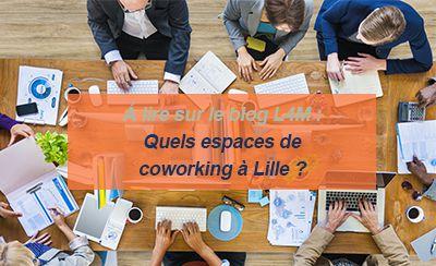 QUELS ESPACES DE CO-WORKING À LILLE ?